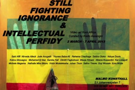 Malmo Konsthall presents STILL FIGHTING IGNORANCE & INTELLECTUAL PERFIDY Video art from Africa
