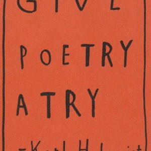 Moderna Museet present Moment – Karl Holmqvist GIVE POETRY A TRY