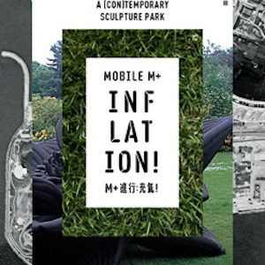 West Kowloon Cultural District Authority announce Mobile M+: Inflation!: a (con)temporary sculpture park