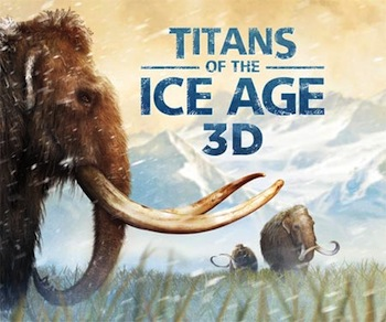 Titans of the Ice Age 3D at the National Museum of Natural History