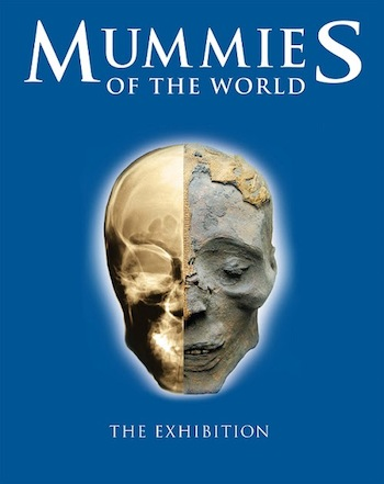 Mummies of the World: The Exhibition