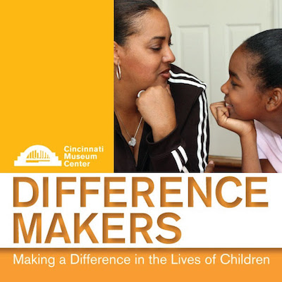 Cincinnati Museum Center Difference Makers
