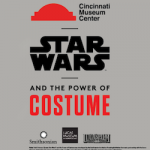 Be one of the first to see Star Wars  and the Power of Costume at the Cincinnati Museum Center