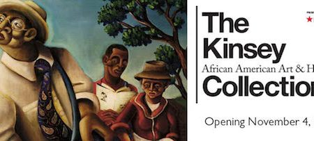THE KINSEY AFRICAN AMERICAN ART & HISTORY COLLECTION Media and Community Partner Preview