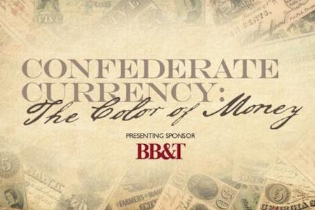 National Underground Railroad Freedom Center Announces New Exhibits,  Confederate Currency: The Color of Money and  Confederate Memory: Symbols, Controversy & Legacy