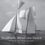 Chesapeake Bay Maritime Museum  publishes Tradition, Speed and Grace: Chesapeake Bay Sailing Log Canoes book