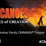 Volcanoes: The Fires of Creation at the Cincinnati Museum Center