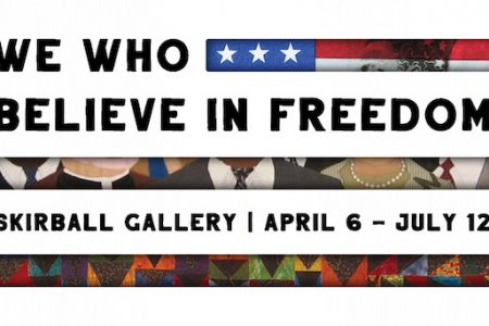 National Underground Railroad Freedom Center Announces  New Exhibit, We Who Believe in Freedom