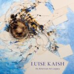 Major new study celebrates the career and legacy of trailblazing artist and educator Luise Kaish